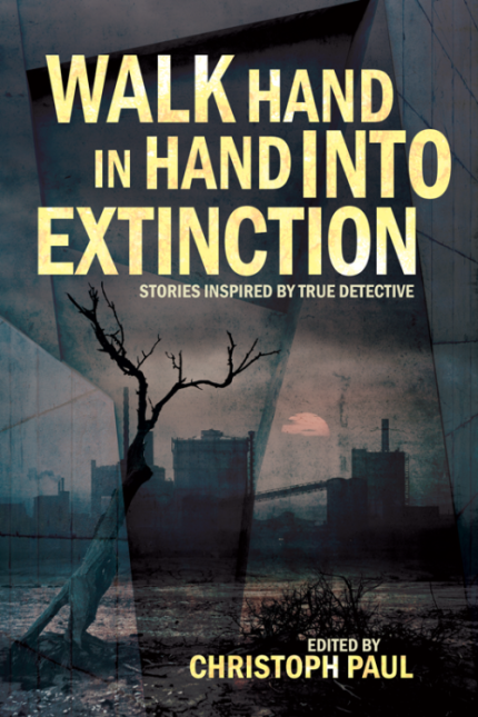 true-detective-walk-hand-in-hand-into-extinction