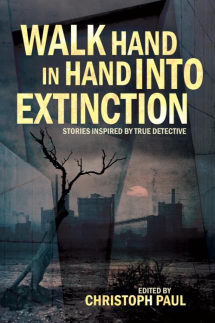 true-detective-walk-hand-in-hand-into-extinction