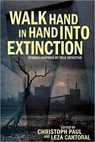 Walk-Hand-In-Hand-Into-Extinction-True-Detective